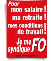 Affiche, je me syndique FO pour Mon Salaire, Ma Retraite ...