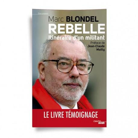 MARC BLONDEL - REBELLE